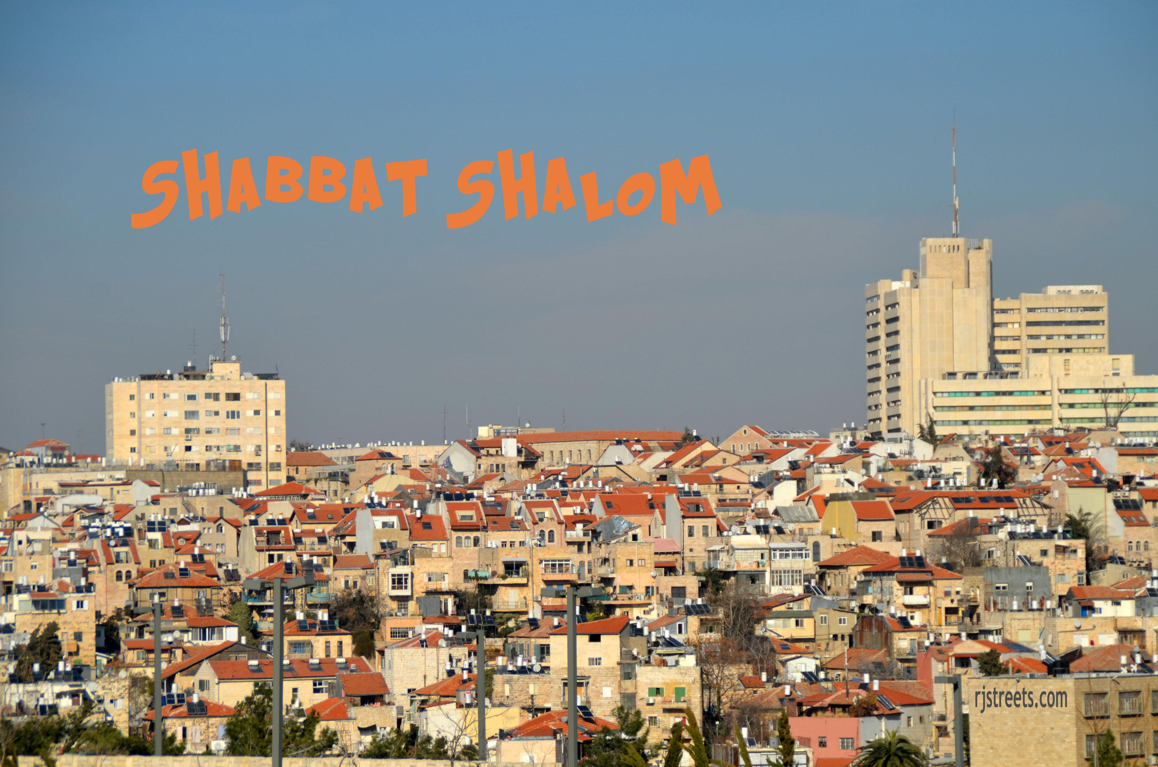 Shabbat Shalom Picture The Real Jerusalem Streets